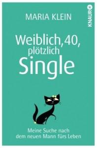 Maria Klein - Weiblich, 40, plötzlich Single von Maria Klein